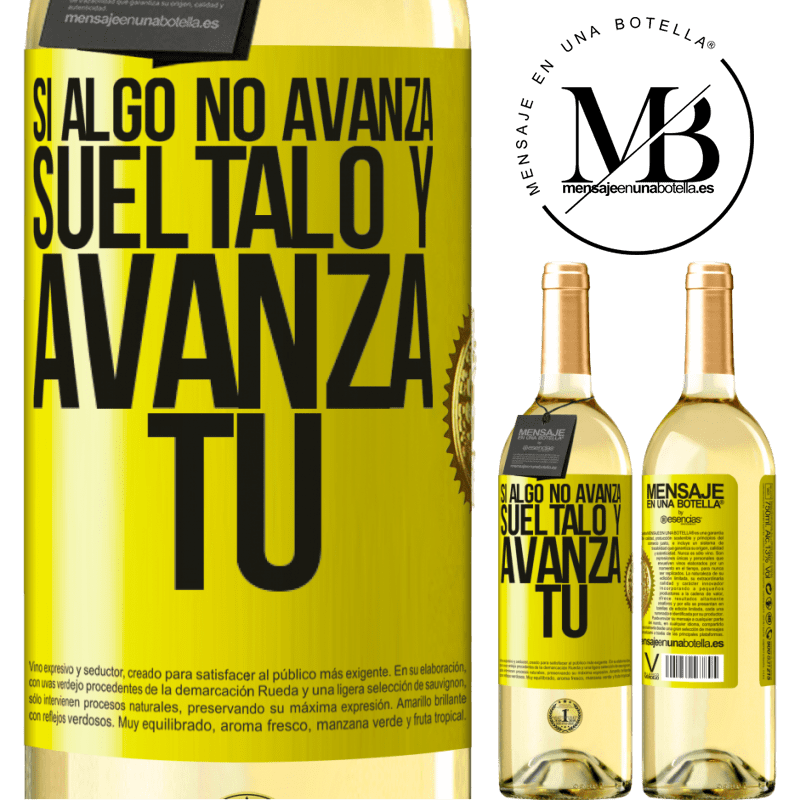 24,95 € Envío gratis | Vino Blanco Edición WHITE Si algo no avanza, suéltalo y avanza tú Etiqueta Amarilla. Etiqueta personalizable Vino joven Cosecha 2020 Verdejo