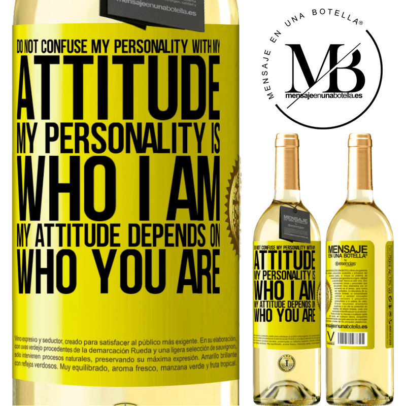 24,95 € Free Shipping | White Wine WHITE Edition Do not confuse my personality with my attitude. My personality is who I am. My attitude depends on who you are Yellow Label. Customizable label Young wine Harvest 2020 Verdejo