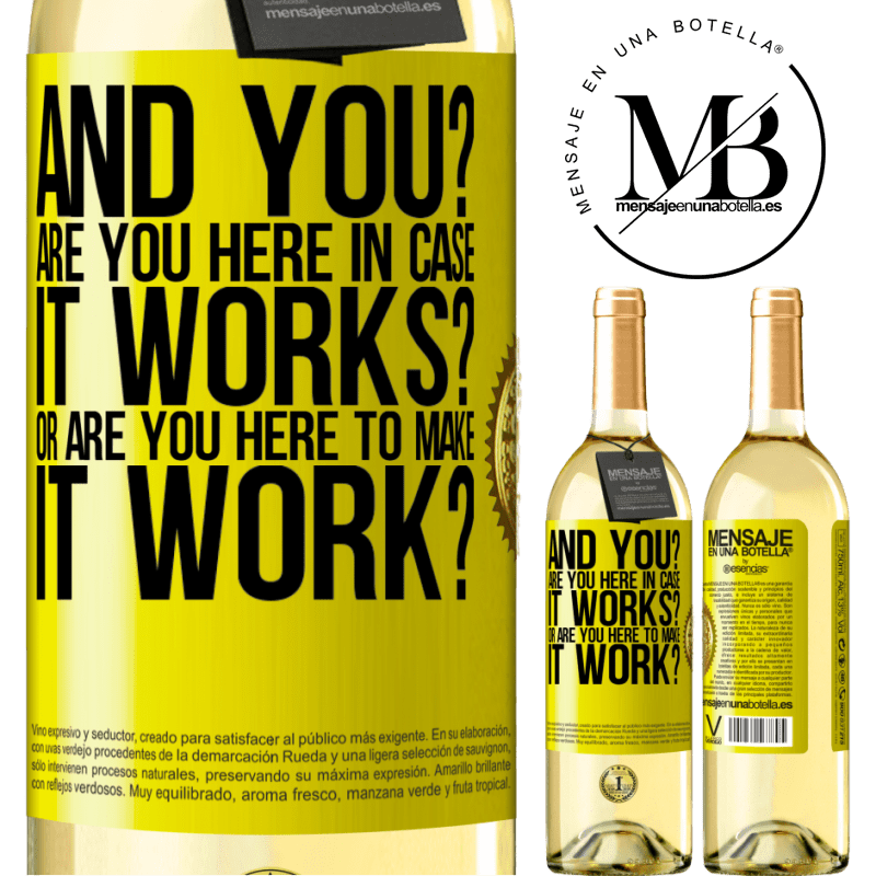 24,95 € Free Shipping   White Wine WHITE Edition and you? Are you here in case it works, or are you here to make it work? Yellow Label. Customizable label Young wine Harvest 2020 Verdejo
