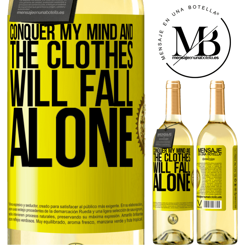 24,95 € Free Shipping | White Wine WHITE Edition Conquer my mind and the clothes will fall alone Yellow Label. Customizable label Young wine Harvest 2020 Verdejo