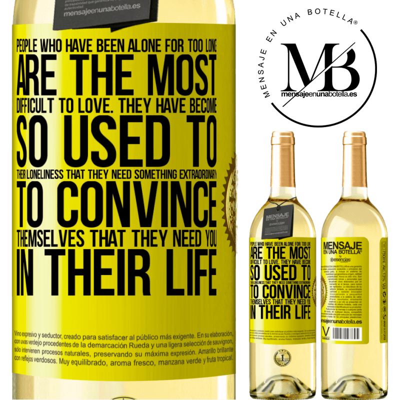 24,95 € Free Shipping   White Wine WHITE Edition People who have been alone for too long, are the most difficult to love. They have become so used to their loneliness that Yellow Label. Customizable label Young wine Harvest 2020 Verdejo