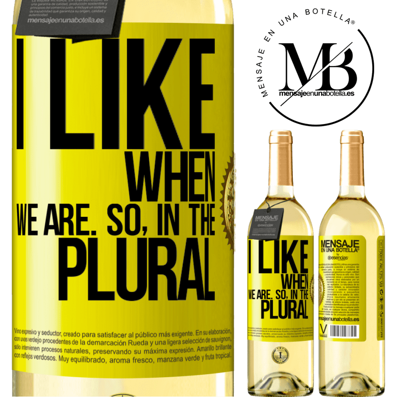 24,95 € Free Shipping | White Wine WHITE Edition I like when we are. So in the plural Yellow Label. Customizable label Young wine Harvest 2020 Verdejo