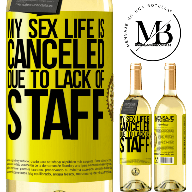24,95 € Free Shipping   White Wine WHITE Edition My sex life is canceled due to lack of staff Yellow Label. Customizable label Young wine Harvest 2020 Verdejo