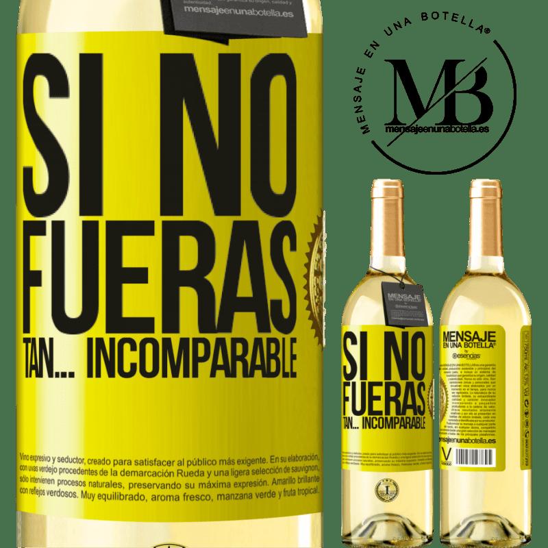 24,95 € Envío gratis | Vino Blanco Edición WHITE Si no fueras tan… incomparable Etiqueta Amarilla. Etiqueta personalizable Vino joven Cosecha 2020 Verdejo