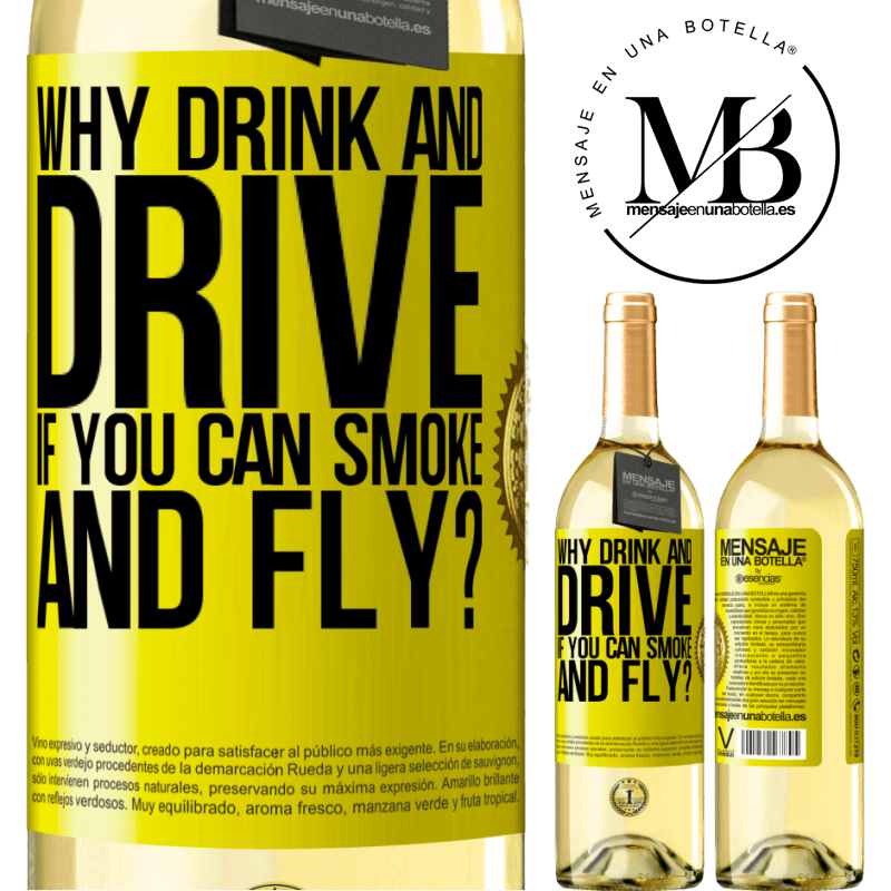 24,95 € Free Shipping | White Wine WHITE Edition why drink and drive if you can smoke and fly? Yellow Label. Customizable label Young wine Harvest 2020 Verdejo
