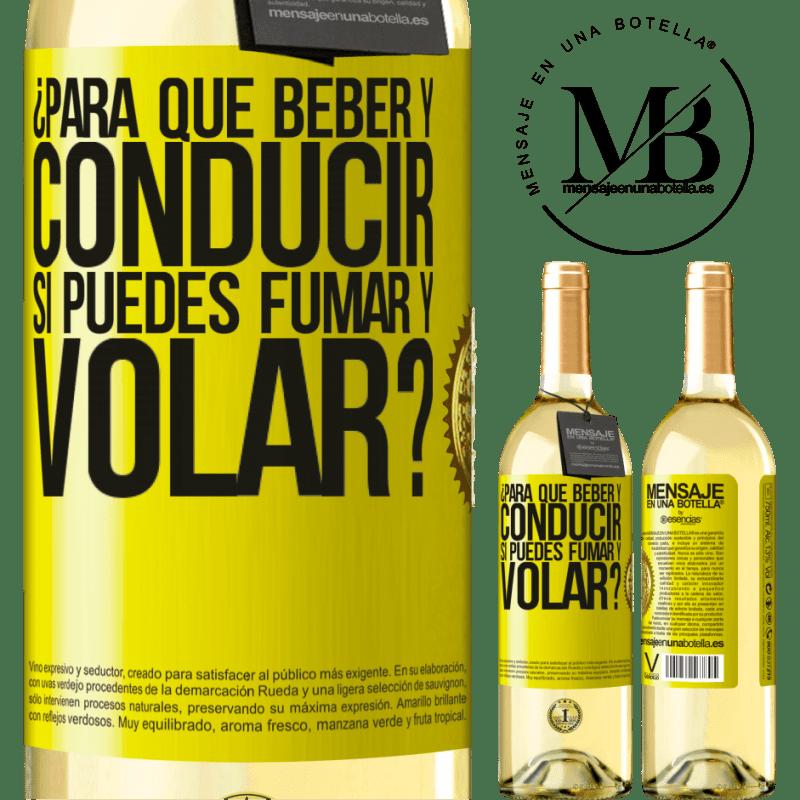 24,95 € Envío gratis | Vino Blanco Edición WHITE ¿Para que beber y conducir si puedes fumar y volar? Etiqueta Amarilla. Etiqueta personalizable Vino joven Cosecha 2020 Verdejo