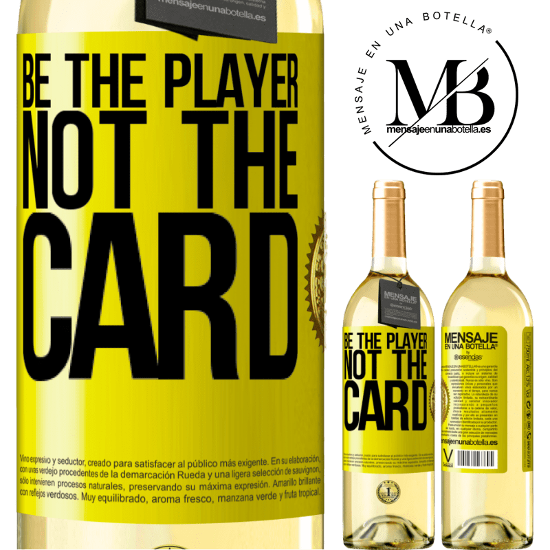 24,95 € Free Shipping | White Wine WHITE Edition Be the player, not the card Yellow Label. Customizable label Young wine Harvest 2020 Verdejo