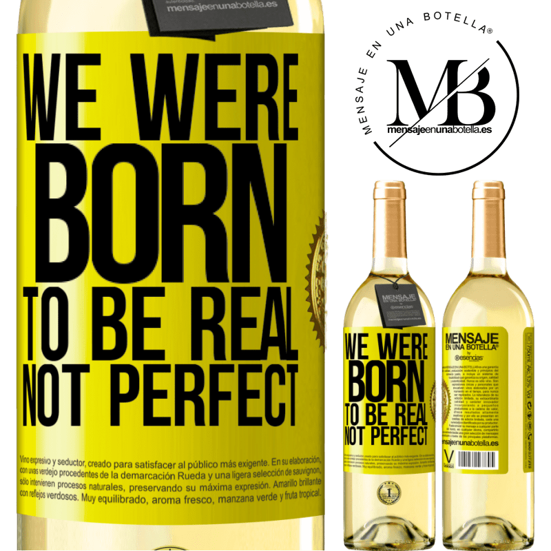 24,95 € Free Shipping | White Wine WHITE Edition We were born to be real, not perfect Yellow Label. Customizable label Young wine Harvest 2020 Verdejo