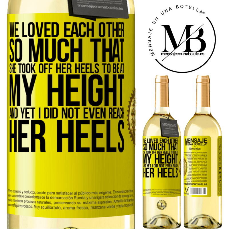 24,95 € Free Shipping | White Wine WHITE Edition We loved each other so much that she took off her heels to be at my height, and yet I did not even reach her heels Yellow Label. Customizable label Young wine Harvest 2020 Verdejo