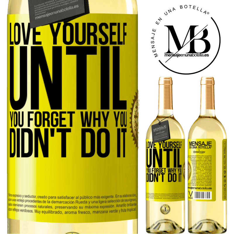24,95 € Free Shipping   White Wine WHITE Edition Love yourself, until you forget why you didn't do it Yellow Label. Customizable label Young wine Harvest 2020 Verdejo