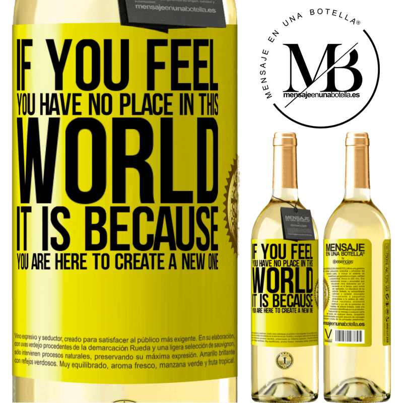 24,95 € Free Shipping   White Wine WHITE Edition If you feel you have no place in this world, it is because you are here to create a new one Yellow Label. Customizable label Young wine Harvest 2020 Verdejo