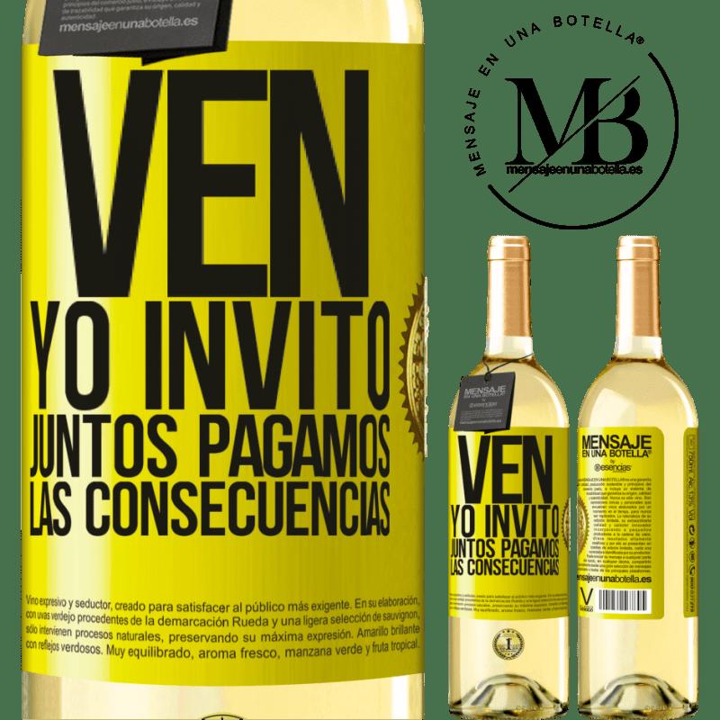 24,95 € Envoi gratuit | Vin blanc Édition WHITE Venez, j'invite, ensemble nous payons les conséquences Étiquette Jaune. Étiquette personnalisable Vin jeune Récolte 2020 Verdejo