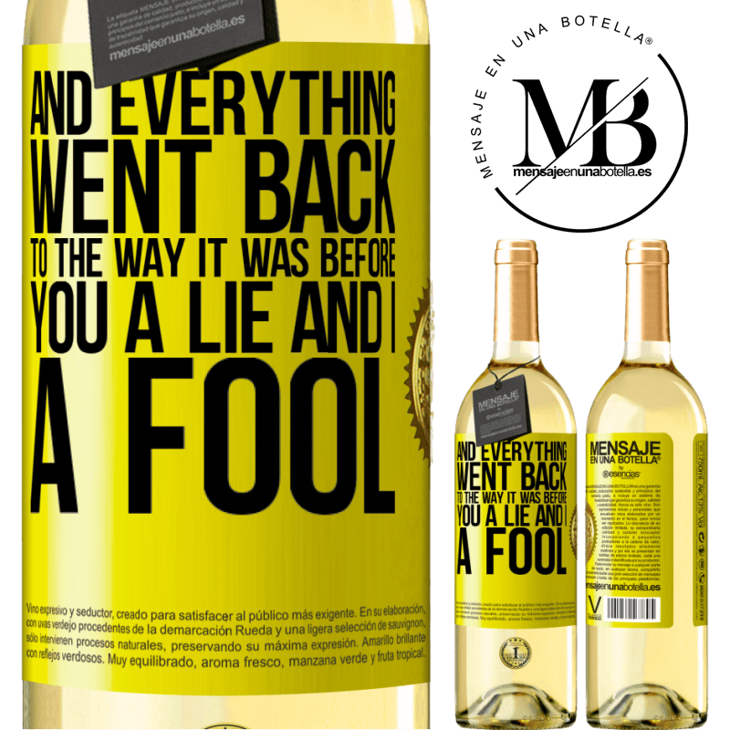 24,95 € Free Shipping   White Wine WHITE Edition And everything went back to the way it was before. You a lie and I a fool Yellow Label. Customizable label Young wine Harvest 2020 Verdejo