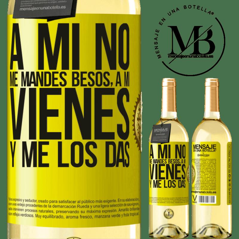 24,95 € Envoi gratuit   Vin blanc Édition WHITE Ne m'envoie pas de baisers, tu viens me les donner Étiquette Jaune. Étiquette personnalisable Vin jeune Récolte 2020 Verdejo