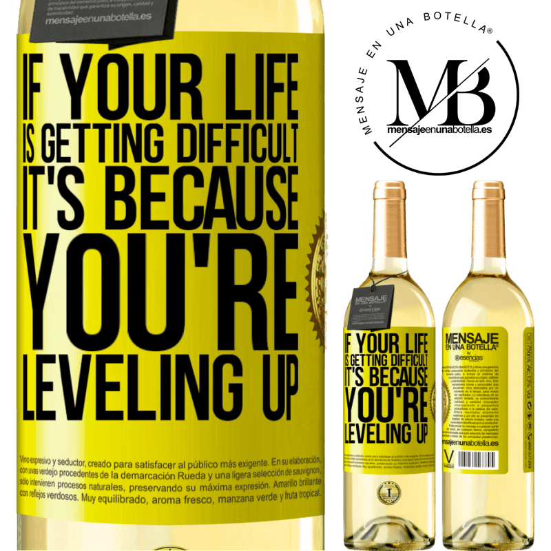 24,95 € Free Shipping | White Wine WHITE Edition If your life is getting difficult, it's because you're leveling up Yellow Label. Customizable label Young wine Harvest 2020 Verdejo