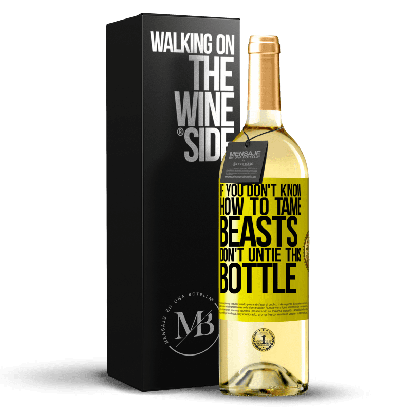24,95 € Free Shipping   White Wine WHITE Edition If you don't know how to tame beasts don't untie this bottle Yellow Label. Customizable label Young wine Harvest 2020 Verdejo