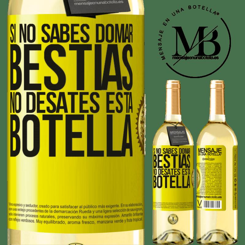 24,95 € Envoi gratuit   Vin blanc Édition WHITE Si vous ne savez pas comment dompter les bêtes, ne détachez pas cette bouteille Étiquette Jaune. Étiquette personnalisable Vin jeune Récolte 2020 Verdejo