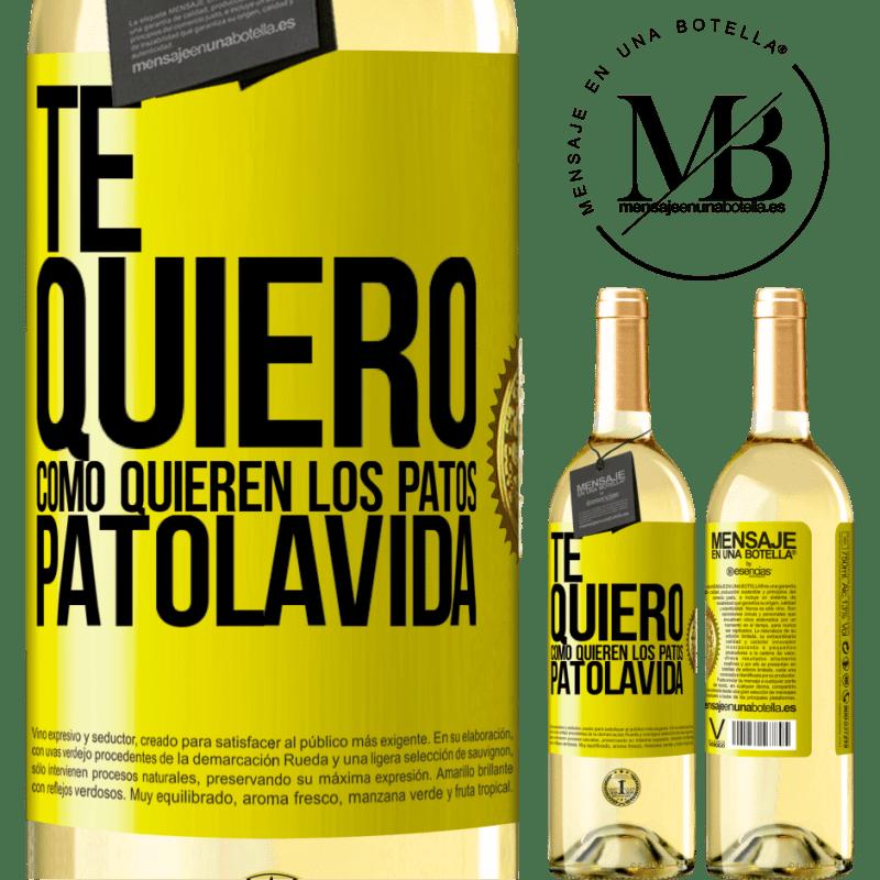 24,95 € Free Shipping | White Wine WHITE Edition TE QUIERO, como quieren los patos. PATOLAVIDA Yellow Label. Customizable label Young wine Harvest 2020 Verdejo