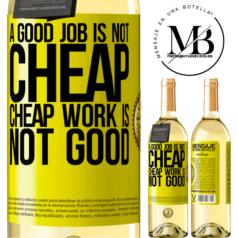 24,95 € Free Shipping | White Wine WHITE Edition A good job is not cheap. Cheap work is not good Yellow Label. Customizable label Young wine Harvest 2020 Verdejo