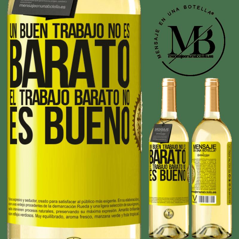 24,95 € Envío gratis | Vino Blanco Edición WHITE Un buen trabajo no es barato. El trabajo barato no es bueno Etiqueta Amarilla. Etiqueta personalizable Vino joven Cosecha 2020 Verdejo