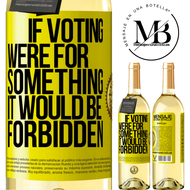 24,95 € Free Shipping | White Wine WHITE Edition If voting were for something it would be forbidden Yellow Label. Customizable label Young wine Harvest 2020 Verdejo