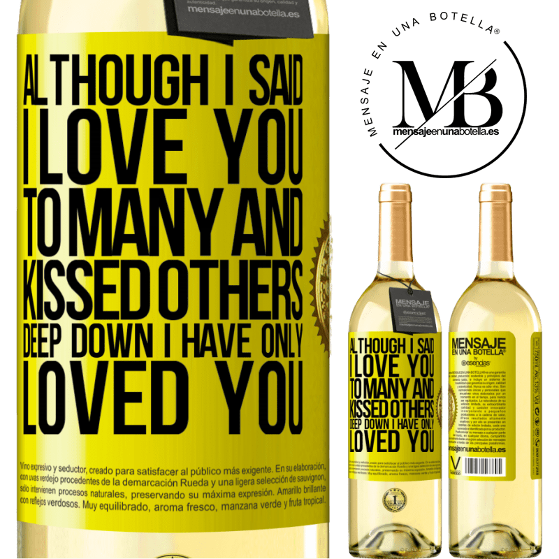 24,95 € Free Shipping   White Wine WHITE Edition Although I said I love you to many and kissed others, deep down I have only loved you Yellow Label. Customizable label Young wine Harvest 2020 Verdejo