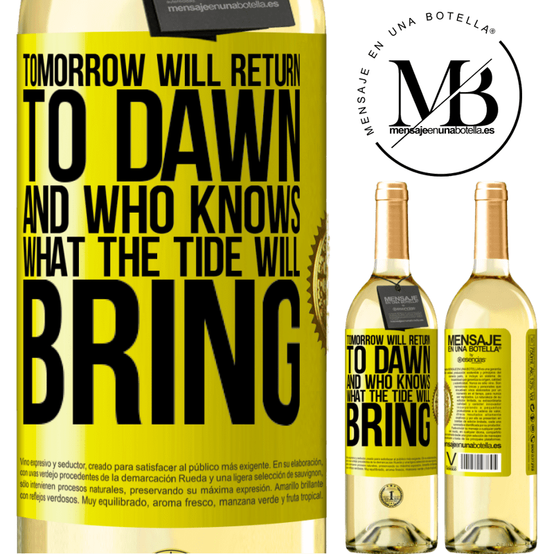 24,95 € Free Shipping | White Wine WHITE Edition Tomorrow will return to dawn and who knows what the tide will bring Yellow Label. Customizable label Young wine Harvest 2020 Verdejo