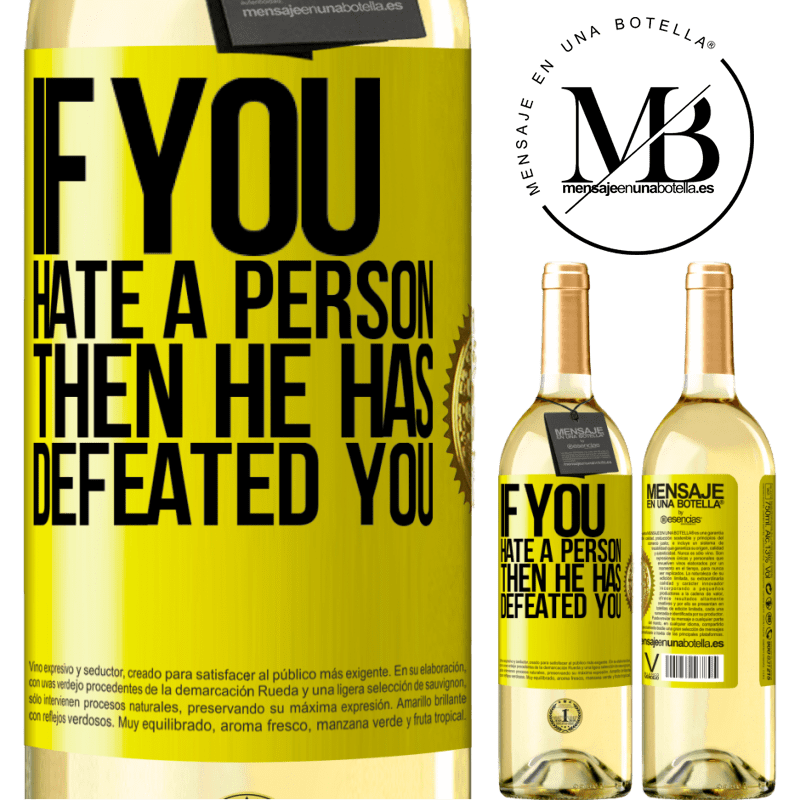 24,95 € Free Shipping | White Wine WHITE Edition If you hate a person, then he has defeated you Yellow Label. Customizable label Young wine Harvest 2020 Verdejo