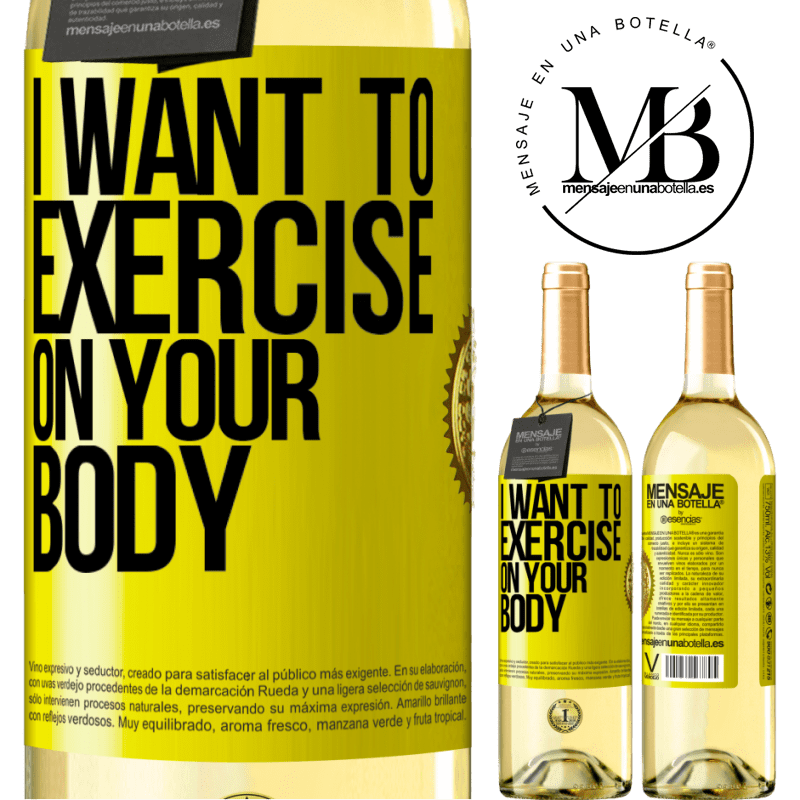 24,95 € Free Shipping | White Wine WHITE Edition I want to exercise on your body Yellow Label. Customizable label Young wine Harvest 2020 Verdejo