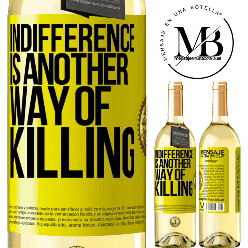 24,95 € Free Shipping | White Wine WHITE Edition Indifference is another way of killing Yellow Label. Customizable label Young wine Harvest 2020 Verdejo