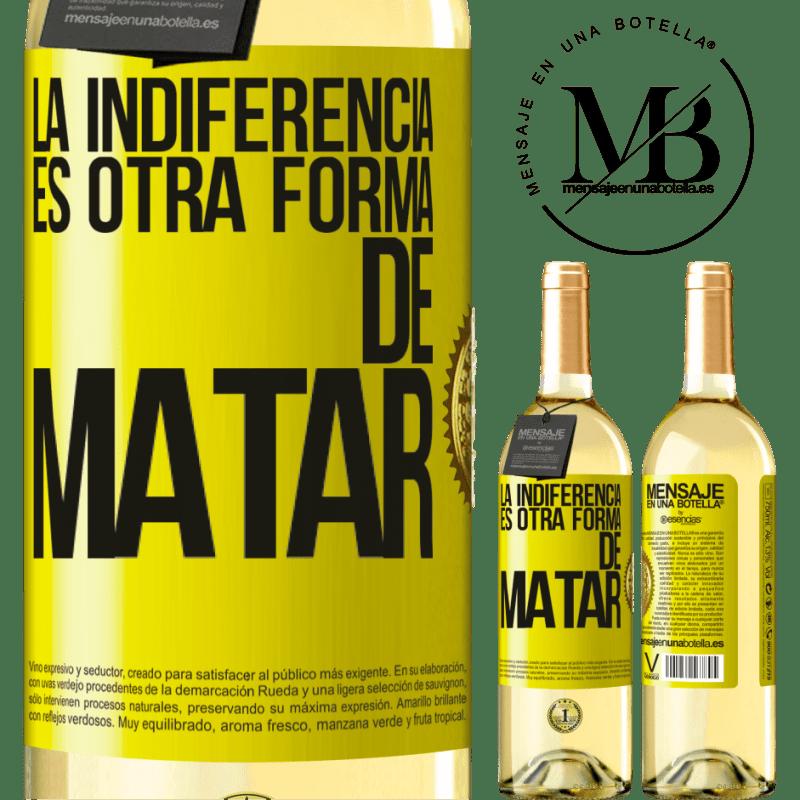 24,95 € Envoi gratuit | Vin blanc Édition WHITE L'indifférence est une autre façon de tuer Étiquette Jaune. Étiquette personnalisable Vin jeune Récolte 2020 Verdejo