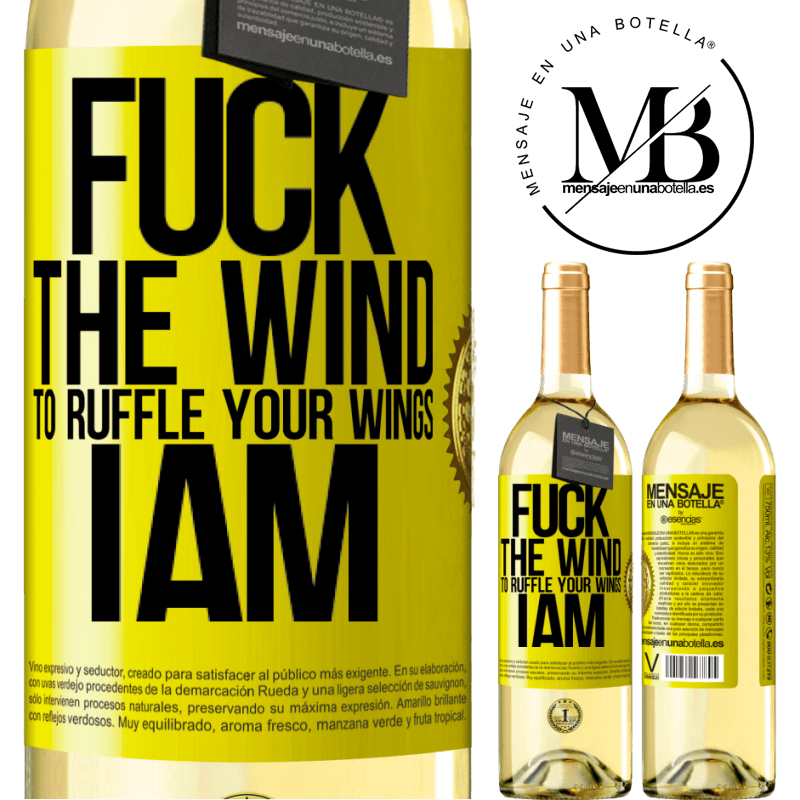 24,95 € Free Shipping | White Wine WHITE Edition Fuck the wind, to ruffle your wings, I am Yellow Label. Customizable label Young wine Harvest 2020 Verdejo