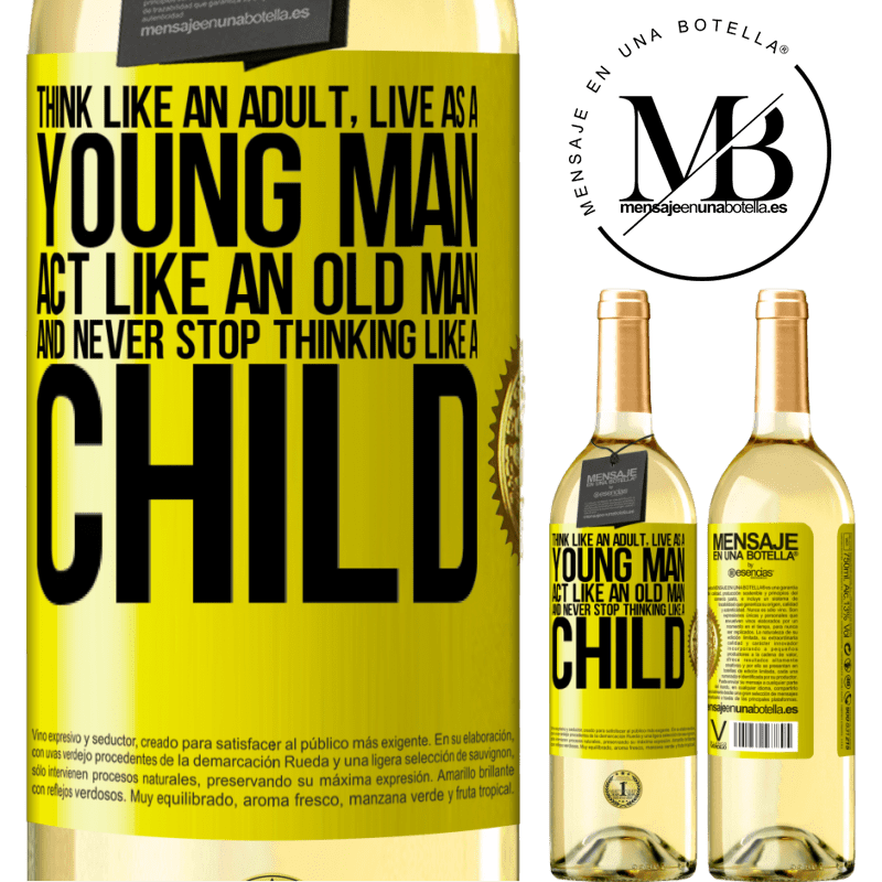 24,95 € Free Shipping | White Wine WHITE Edition Think like an adult, live as a young man, act like an old man and never stop thinking like a child Yellow Label. Customizable label Young wine Harvest 2020 Verdejo