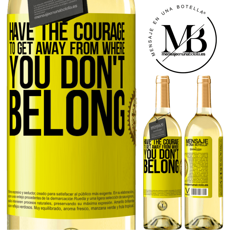 24,95 € Free Shipping   White Wine WHITE Edition Have the courage to get away from where you don't belong Yellow Label. Customizable label Young wine Harvest 2020 Verdejo