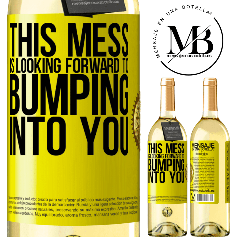 24,95 € Free Shipping   White Wine WHITE Edition This mess is looking forward to bumping into you Yellow Label. Customizable label Young wine Harvest 2020 Verdejo