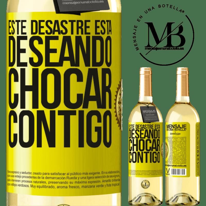 24,95 € Envío gratis | Vino Blanco Edición WHITE Este desastre está deseando chocar contigo Etiqueta Amarilla. Etiqueta personalizable Vino joven Cosecha 2020 Verdejo