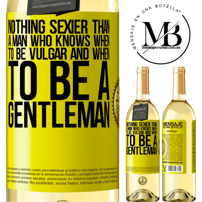 24,95 € Free Shipping | White Wine WHITE Edition Nothing sexier than a man who knows when to be vulgar and when to be a gentleman Yellow Label. Customizable label Young wine Harvest 2020 Verdejo