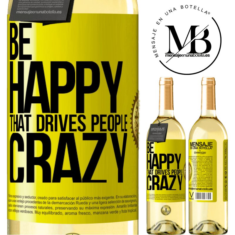 24,95 € Free Shipping | White Wine WHITE Edition Be happy. That drives people crazy Yellow Label. Customizable label Young wine Harvest 2020 Verdejo