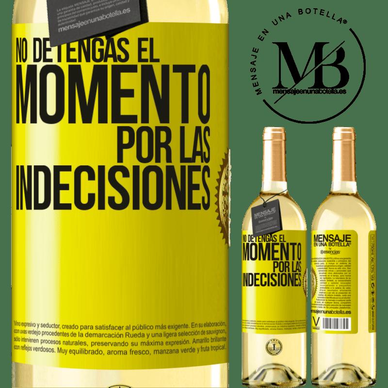 24,95 € Envío gratis | Vino Blanco Edición WHITE No detengas el momento por las indecisiones Etiqueta Amarilla. Etiqueta personalizable Vino joven Cosecha 2020 Verdejo