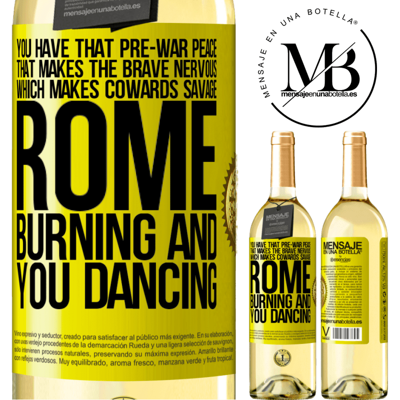 24,95 € Free Shipping   White Wine WHITE Edition You have that pre-war peace that makes the brave nervous, which makes cowards savage. Rome burning and you dancing Yellow Label. Customizable label Young wine Harvest 2020 Verdejo