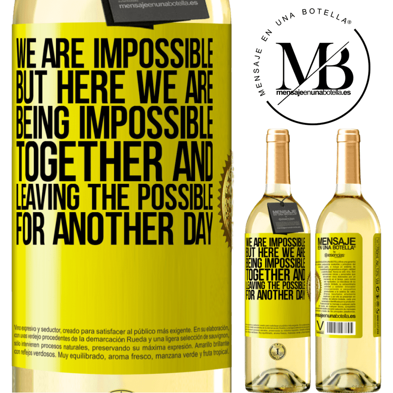 24,95 € Free Shipping | White Wine WHITE Edition We are impossible, but here we are, being impossible together and leaving the possible for another day Yellow Label. Customizable label Young wine Harvest 2020 Verdejo