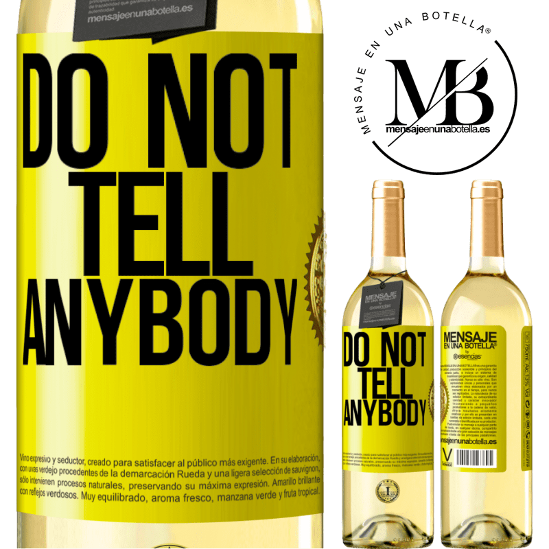 24,95 € Free Shipping | White Wine WHITE Edition Do not tell anybody Yellow Label. Customizable label Young wine Harvest 2020 Verdejo