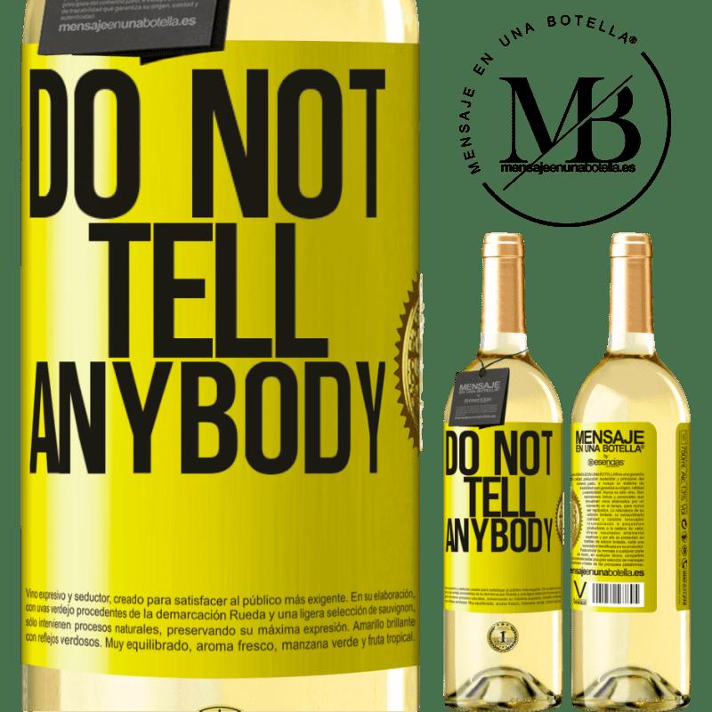 24,95 € Envío gratis | Vino Blanco Edición WHITE Do not tell anybody Etiqueta Amarilla. Etiqueta personalizable Vino joven Cosecha 2020 Verdejo