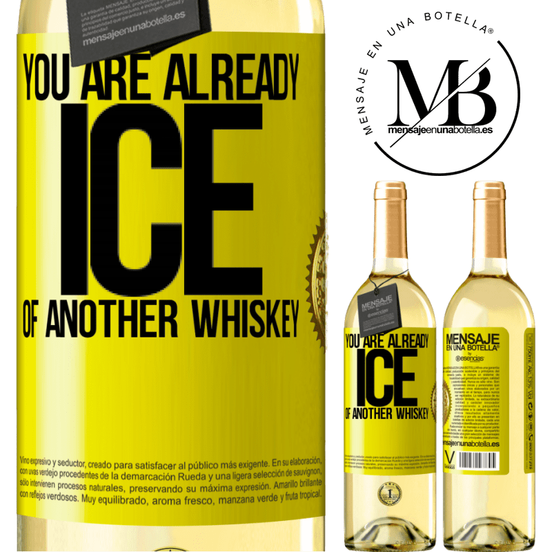 24,95 € Free Shipping | White Wine WHITE Edition You are already ice of another whiskey Yellow Label. Customizable label Young wine Harvest 2020 Verdejo