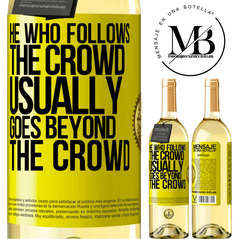 24,95 € Free Shipping   White Wine WHITE Edition He who follows the crowd, usually goes beyond the crowd Yellow Label. Customizable label Young wine Harvest 2020 Verdejo