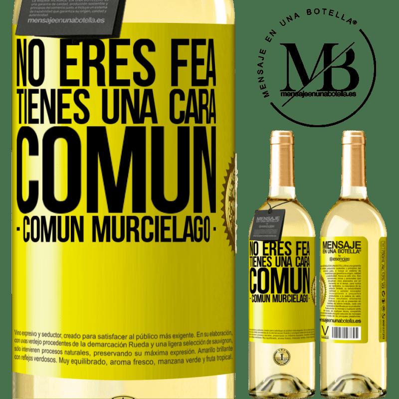 24,95 € Free Shipping   White Wine WHITE Edition No eres fea, tienes una cara común (común murciélago) Yellow Label. Customizable label Young wine Harvest 2020 Verdejo