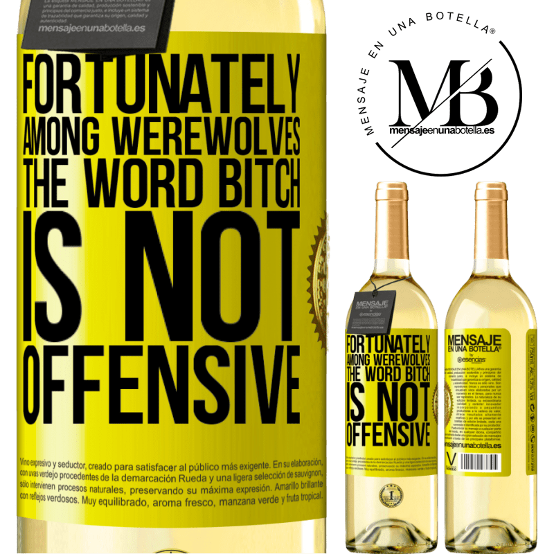 24,95 € Free Shipping | White Wine WHITE Edition Fortunately among werewolves, the word bitch is not offensive Yellow Label. Customizable label Young wine Harvest 2020 Verdejo