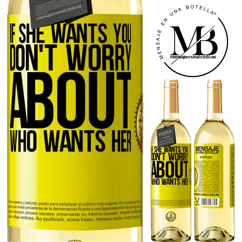 24,95 € Free Shipping | White Wine WHITE Edition If she wants you, don't worry about who wants her Yellow Label. Customizable label Young wine Harvest 2020 Verdejo