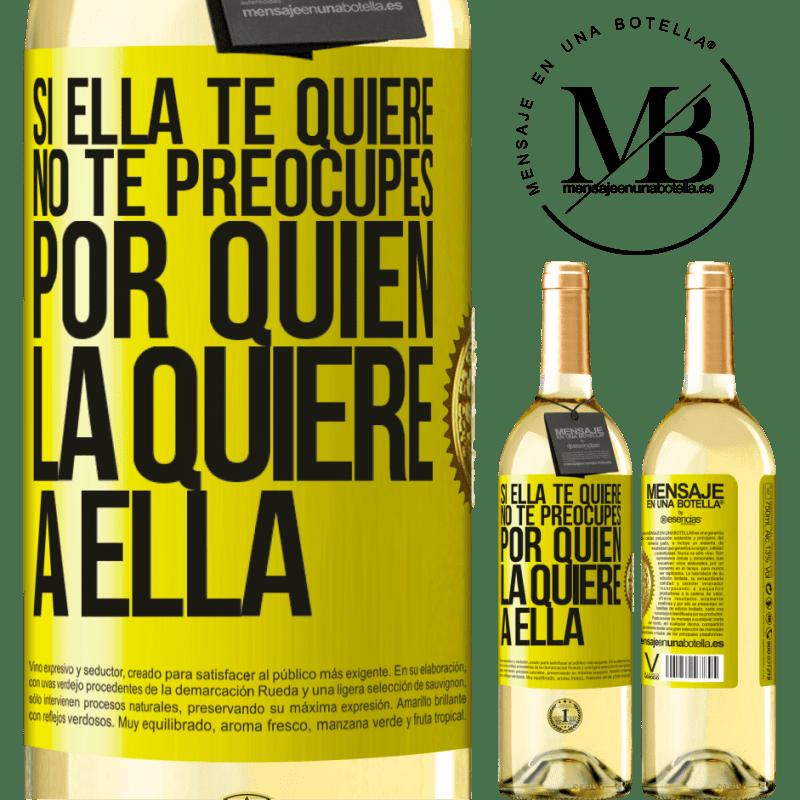 24,95 € Envoi gratuit   Vin blanc Édition WHITE Si elle vous aime, ne vous inquiétez pas de savoir qui l'aime Étiquette Jaune. Étiquette personnalisable Vin jeune Récolte 2020 Verdejo