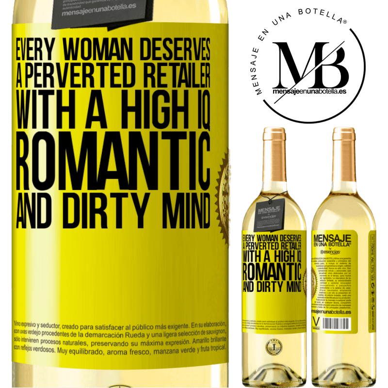 24,95 € Free Shipping | White Wine WHITE Edition Every woman deserves a perverted retailer with a high IQ, romantic and dirty mind Yellow Label. Customizable label Young wine Harvest 2020 Verdejo